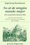 Portada de NO SE DE NINGUN MUNDO MEJOR = ICH WEIFS KEINE BESSERE WELT