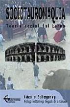 Portada de SOCIOTAUROMAQUIA. TEORÍA SOCIAL DEL TOREO