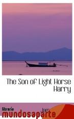 Portada de THE SON OF LIGHT HORSE HARRY