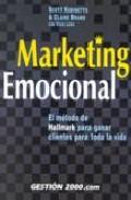 Portada de MARKETING EMOCIONAL: EL METODO DE HALLMARK PARA GANAR CLIENTES PARA TODA LA VIDA