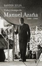 Portada de VIDA Y TIEMPO DE MANUEL AZAÑA (1880-1940) (EBOOK)