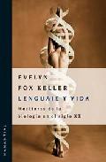 Portada de LENGUAJE Y VIDA: METAFORAS DE LA BIOLOGIA EN EL SIGLO XX
