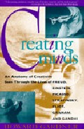 Portada de CREATING MINDS : AN ANATOMY OF CREATIVITY SEEN THROUGH THE LIVES OF FREUD, EINSTEIN, PICASSO, STRAVINSKY, ELIOT, GRAHAM, AND GANDHI