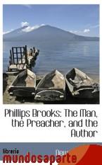 Portada de PHILLIPS BROOKS: THE MAN, THE PREACHER, AND THE AUTHOR