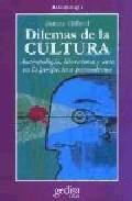 Portada de DILEMAS DE LA CULTURA: ANTROPOLOGIA, LITERATURA Y ARTE EN LA PERSPECTIVA POSMODERNA