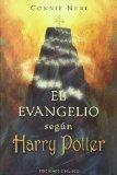 Portada de EL EVANGELIO SEGUN HARRY POTTER : LA ESPIRITUALIDAD EN LAS AVENTURAS DEL BUSCADOR MAS FAMOSO DEL MUNDO