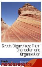 Portada de GREEK OLIGARCHIES: THEIR CHARACTER AND ORGANIZATION