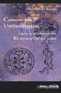 Portada de COMUNEROS Y UNIVERSITARIOS: HACIA LA CONSTRUCCION DEL MONOPOLIO DEL SABER