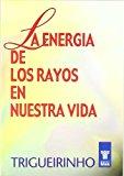 Portada de LA ENERGIA DE LOS RAYOS EN NUESTRA VIDA