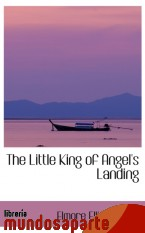 Portada de THE LITTLE KING OF ANGEL`S LANDING