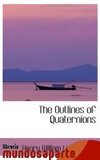 Portada de THE OUTLINES OF QUATERNIONS
