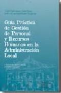 Portada de GUIA PRACTICA DE GESTION PERSONAL Y RRHH EN ADMINISTRACION LOCAL