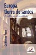 Portada de EUROPA, TIERRA DE SANTOS: DESCUBRIR SUS RAICES CRISTIANAS