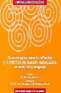 Portada de GUIA DE APOYO PARA LA REFLEXION Y LA PRACTICA DEL MAESTRO ESPECIALISTA EN AUDICION Y LENGUAJE