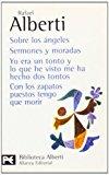 Portada de SOBRE LOS ANGELES; SERMONES Y MORADAS; YO ERA UN TONTO Y LO QUE HE VISTO ME HA HECHO DOS TONTOS; CON LOS ZAPATOS PUESTOS TENGO QUE MORIR