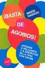 Portada de ¡BASTA DE AGOBIOS!: APRENDE A RELAJARTE Y A DISFRUTAR DE LA VIDA CON CALMA