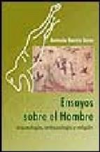 Portada de ENSAYOS SOBRE EL HOMBRE: ARQUEOLOGIA, ANTROPOLOGIA Y RELIGION