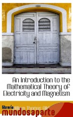 Portada de AN INTRODUCTION TO THE MATHEMATICAL THEORY OF ELECTRICITY AND MAGNETISM