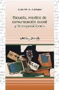 Portada de ESCUELA, MEDIOS DE COMUNICACION SOCIAL Y TRASPOSICIONES