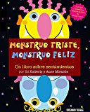 Portada de MONSTRUO TRISTE, MONSTRUO FELIZ: UN LIBRO SOBRE SENTIMIENTOS