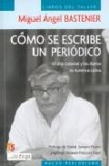 Portada de COMO SE ESCRIBE UN PERIODICO: EL CHIP COLONIAL Y LOS DIARIOS EN AMERICA LATINA