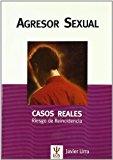 Portada de AGRESOR SEXUAL: CASOS REALES. RIESGO DE REINCIDENCIA