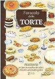Portada de L'ORACOLO DELLE TORTE. RICETTARIO PER FARE IN CASA BISCOTTI, DOLCI, DOLCETTI, SEMIFREDDI E GELATI