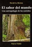 Portada de EL SABOR DEL MUNDO. UNA ANTROPOLOGIA DE LOS SENTIDOS