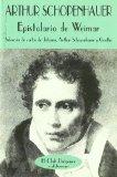 Portada de EPISTOLARIO DE WEIMAR: SELECCION DE CARTAS DE JOHANNA, ARTHUR SCHOPENHAUER Y GOETHE