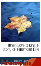 Portada de WHEN LOVE IS KING: A STORY OF AMERICAN LIFE