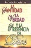 Portada de SANTIDAD, LA VERDAD Y LA PRESENCIA DE DIOS: HOLINESS, TRUTH AND THE PRESENCE OF GOD