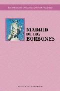 Portada de MADRID DE LOS BORBONES