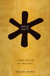 Portada de HOLY SH*T: A BRIEF HISTORY OF SWEARING