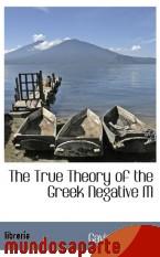 Portada de THE TRUE THEORY OF THE GREEK NEGATIVE M