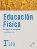 Portada de EDUCACIÓN FÍSICA 1º ESO. LIBRO DEL PROFESOR + CD