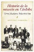 Portada de HISTORIA DE LA MINERIA EN CORDOBA: CERRO MURIANO SITIO HISTORICO
