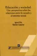 Portada de EDUCACION Y SOCIEDAD: UNA PERSPECTIVA ENTRE LAS RELACIONES DE LA ESCUELA Y EL ENTORNO SOCIAL