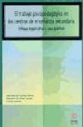 Portada de EL TRABAJO PSICOPEDAGOGICO EN LOS CENTROS DE ENSEÑANZA SECUNDARIA: ENFOQUE ORGANIZATIVO Y CASOS PRACTICOS