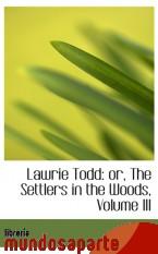 Portada de LAWRIE TODD: OR, THE SETTLERS IN THE WOODS, VOLUME III