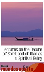 Portada de LECTURES ON THE NATURE OF SPIRIT AND OF MAN AS A SPIRITUAL BEING