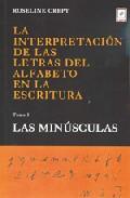 Portada de LA INTERPRETACION DE LAS LETRAS DEL ALFABETO EN LA ESCRITURA. TOMO I, LAS MINUSCULAS
