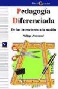 Portada de PEDAGOGIA DIFERENCIADA : DE LAS INTENCIONES A LA ACCION