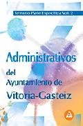 Portada de ADMINISTRATIVOS DEL AYUNTAMIENTO DE VITORIA-GASTEIZ TEMARIO PARTEESPECIFICA VOLUMEN 2