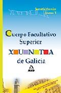 Portada de CUERPO FACULTATIVO SUPERIOR DE LA XUNTA DE GALICIA. TEMARIO COMUNVOLUMEN I