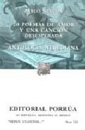 Portada de VEINTE POEMAS DE AMOR Y UNA CANCION DESESPERADA; ANTOLOGIA NERUDIANA