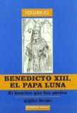 Portada de BENEDICTO XIII, EL PAPA LUNA: EL HOMBRE QUE FUE PIEDRA