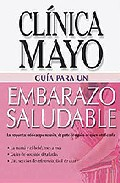 Portada de EMBARAZO SALUDABLE: GUIA DE LA CLINICA MAYO