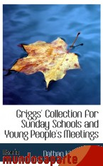 Portada de GRIGGS` COLLECTION FOR SUNDAY SCHOOLS AND YOUNG PEOPLE`S MEETINGS