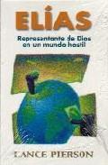 Portada de ELIAS : REPRESENTANTE DE DIOS EN UN MUNDO HOSTIL