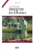 Portada de JUAN PABLO II, PEREGRINO EN ASTURIAS: CRONICA DE UN VIAJE HISTORICO